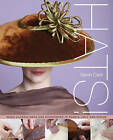Hats: Making Classic Hats and Headpieces in Fabric, Felt and Straw by Sarah Cant (Paperback, 2010)