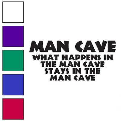 Size #3256 Man Cave Stays In Man Cave Decal Sticker Choose Color