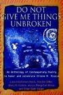 Do Not Give Me Things Unbroken: An Anthology of Contemporary Poetry to Honor and Celebrate Ottone M. Riccio by Ellen B Siegel (Paperback / softback, 2002)