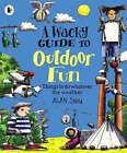 A Wacky Guide to Outdoor Fun by Alan Snow (Paperback, 2007)