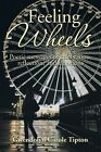 Feeling Wheels: Poetic Messages of Celebration, Reflection, and Emotions by Gwendolyn Carole Tipton (Paperback / softback, 2014)