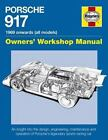 Owners' Workshop Manual: Porsche 917 Owners' Workshop Manual 1969 Onwards (all Models) : An Insight into the Design, Engineering, Maintenance and Operation of Porsche's Legendary Sports-Racing Car by Ian Wagstaff (2015, Hardcover)