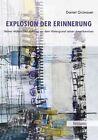 Explosion der Erinnerung von Daniel Grünauer (2010, Taschenbuch)