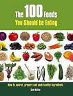 The 100 Foods You Should be Eating: How to Source, Prepare and Cook Healthy Ingredients by Glen Matten (Paperback, 2009)