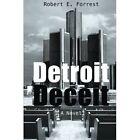 Detroit Deceit by Robert E Forrest (Paperback / softback, 2013)