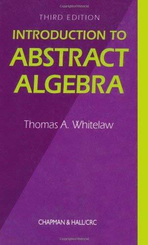 Introduction to Abstract Algebra by Whitelaw, Thomas A.