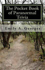 The Pocket Book of Paranormal Trivia: Contains 200+ Q & A's by Emily A Georges (Paperback / softback, 2009)