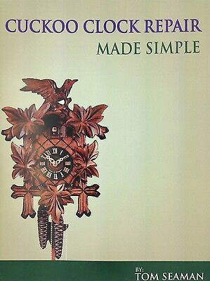 Livro De Reparo Cuckoo Relógio Feita Simples Por Tom Seaman Ebay