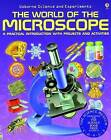 The World of the Microscope: A Practical Introduction with Projects and Activities by Chris Oxlade (Paperback, 2008)
