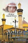 Kerbala and Beyond: An Epic of Immortal Heroism by Yasin T. al-Jibouri (Paperback, 2011)