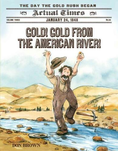 GOLD GOLD FROM THE AMERICAN RIVER! DON BROWN NEW PAPERBACK BOOK