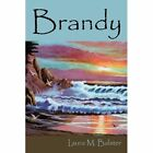 Brandy 9781452009865 by Laura M. Balster Paperback