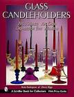 Glass Candle Holders: Art Nouveau, Art Deco, Depression Era, Modern by Paula Pendergrass (Paperback, 2001)