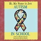 Hi, My Name is Jett: Autism in School by Michelle Jennings (Paperback, 2012)