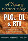 PLCs, DI, & RTI: A Tapestry for School Change by Judy Stoehr, Linda G. Allen, Maria D. Banks (Paperback, 2011)