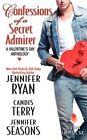 Confessions of a Secret Admirer: A Valentine's Day Anthology by Jennifer Seasons, Candis Terry, Jennifer Ryan (Paperback / softback, 2014)