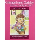 Gregarious Gabby and Her Gabbyful Life Moving Day 9781456728908 by Kelly Dodd