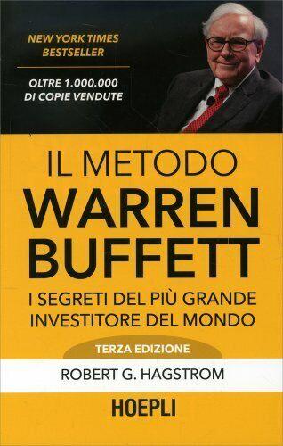 LIBRO IL METODO WARREN BUFFETT. I SEGRETI DEL PIÙ GRANDE INVEST - R.G. HAGSTROM