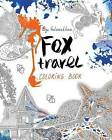 Fox Travel: Coloring Book by Olga Goloveshkina (Paperback / softback, 2016)