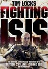 Fighting Isis by Tim Locks (Hardback, 2016)