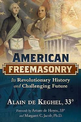American Freemasonry: Its Revolutionary History and Challenging Future by...