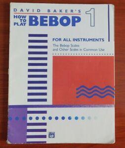 David Baker's Comment Jouer Bebop 1: Pour Tous Les Instruments - 1985 Instruction-afficher Le Titre D'origine RafraîChissant Et Enrichissant La Salive
