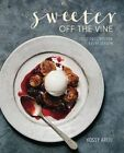 Sweeter off the Vine: Fruit Desserts for Every Season by Yossy Arefi (Hardback, 2016)