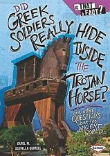 Did Greek Soldiers Really Hide Inside the Trojan Horse?: And Other Que-ExLibrary