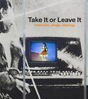 Take It or Leave It: Institution, Image, Ideology by Anne Ellegood, Johanna Burton (Hardback, 2014)