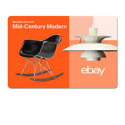 Because You Love Mid-Century Modern - eBay Digital Gift Card $15 to $200
