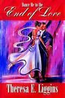 Dance Me to The End of Love by Theresa E Liggins 9781410740250 (hardback 2003)