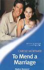 To Mend a Marriage by Carole Mortimer (Paperback, 2000)
