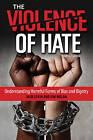 The Violence of Hate: Understanding Harmful Forms of Bias and Bigotry by Jack Levin, Professor Jim Nolan (Hardback, 2016)