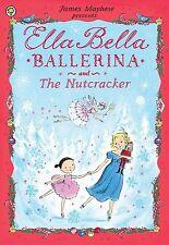 Good, Ella Bella Ballerina and the Nutcracker, Mayhew, James, Book
