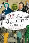 Wicked Litchfield County by Peter C Vermilyea (Paperback / softback, 2016)