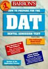 How to Prepare for the DAT : Dental Admissions Test by Richard A. Lehman (1999, Paperback)
