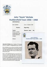 KEVIN McHALE HUDDERSFIELD TOWN 1956-1968 ORIGINAL HAND SIGNED MAGAZINE CUTTING