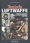 Deutsche Luftwaffe: Uniformes et Equipements des Forces Aeriennes Allemandes (1935-1945) by Santiago Guillen, Gustavo Cano (Hardback, 2013)