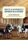 Way to Perfect Horsemanship by Udo Burger (Paperback / softback, 2012)