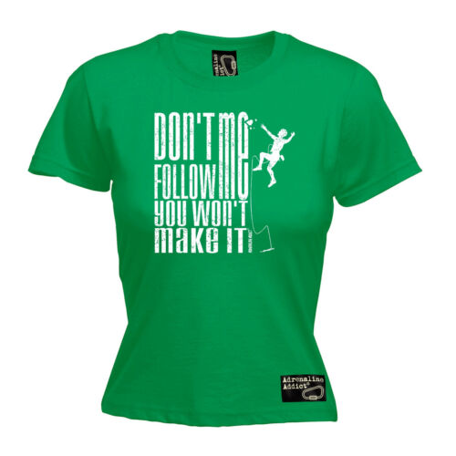 Don/'t Follow Me WOMENS Adrenaline Addict T-SHIRT tee rock climbing birthday gift