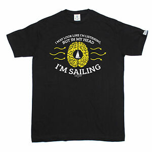 I Might Look Standard Unisex T-shirt Machine washable In My Head Im Sailing