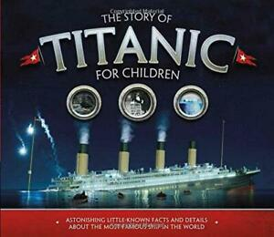 The-Story-of-the-Titanic-for-Children-by-Joe-Fullman-NEW-Book-FREE-amp-Fast-Deli