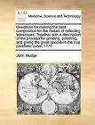 Directions for Making the Best Composition for the Metals of Reflecting Telescopes. Together with a Description of the Process for Grinding, Polishing, and Giving the Great Speculum the True Parabolic Curve, 1777 by John Mudge (Paperback / softback, 2010)