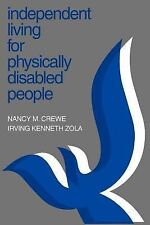 Independent Living for Physically Disabled People by Irving Zola and Nancy...