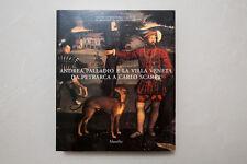 ANDREA PALLADIO e la villa veneta da Petrarca a Carlo Scarpa - Marsilio - 2005