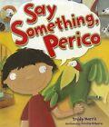 Say Something, Perico by Trudy Harris (Hardback, 2011)