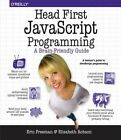Head First JavaScript Programming: A Brain-Friendly Guide by Eric Freeman, Elisabeth Robson (Paperback, 2014)
