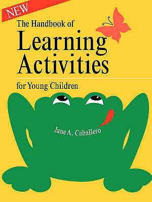 Handbook of Learning Activities for Young Children, Caballero, Jane A, New Book