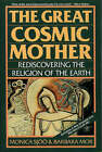 The Great Cosmic Mother: Rediscovering the Religion of the Earth by Monica Sjoo, Barbara Mor (Paperback, 1991)