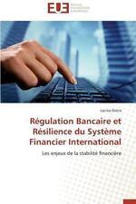 Regulation Bancaire et Resilience du Systeme Financier International by...